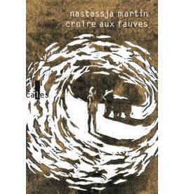 MARTIN Nastassja Croire aux fauves