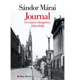 MARAI Sandor Journal. Les années hongroises 1943-1948