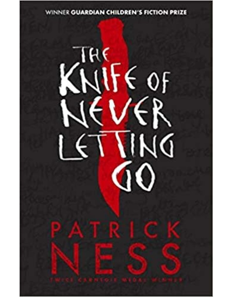 The Knife of never letting go : 10 years of chaos walking - Ness, Patrick
