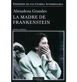 GRANDES Almudena La madre de Frankenstein