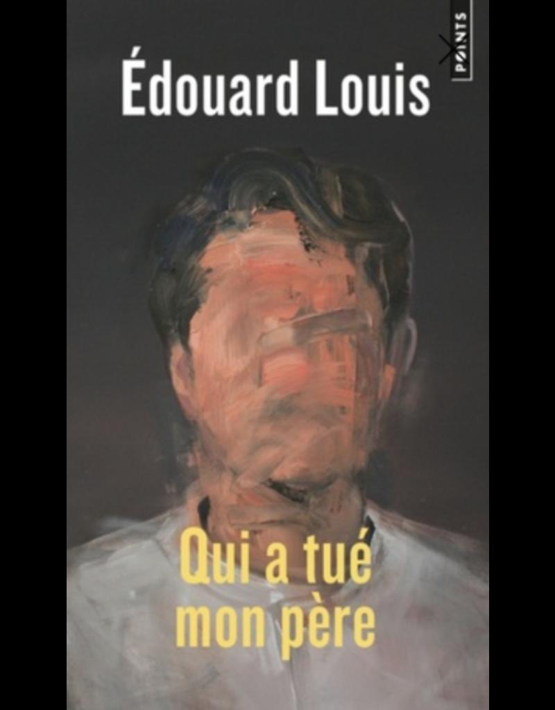 LOUIS Edouard Qui a tué mon père