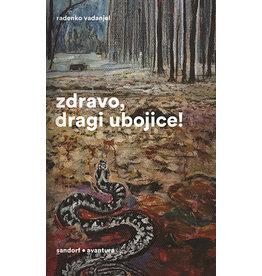 VANDANJEL Radenko Zdravo, dragi ubojice!