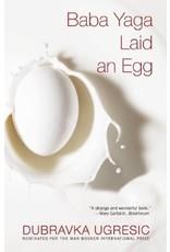 UGRESIC Dubravka Baba Yaga Laid an egg