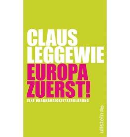 Europa zuerst! Eine Unabhängigkeitserklärung