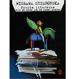 SZYMBORSKA Wyslawa Poczta literacka : czyli jak zostać (lub nie zostać) pisarzem?