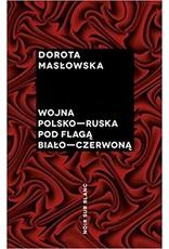 Wojna polsko ruska pod flaga bialo czerwona