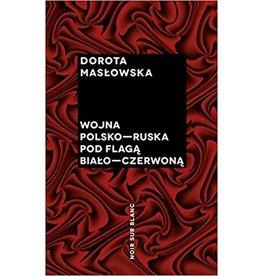 MASLOWSKA Dorota Wojna polsko ruska pod flaga bialo czerwona
