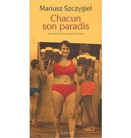 SZCZYGIEL Mariusz Chacun son paradis