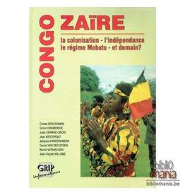Congo -  Zaïre: La colonisation, L'indépendance, Le régime Mobutu et demain? - Edition de 1990