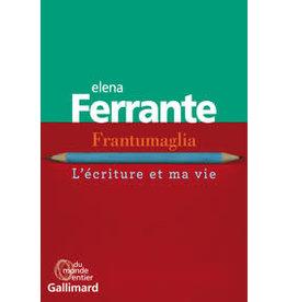 FERRANTE Elena Frantumaglia. L'écriture et ma vie (grand format)
