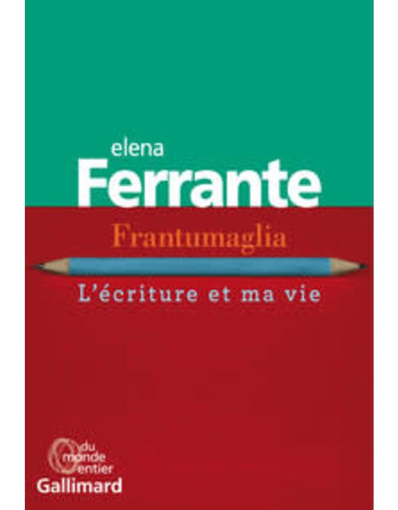 Frantumaglia L'écriture et ma vie