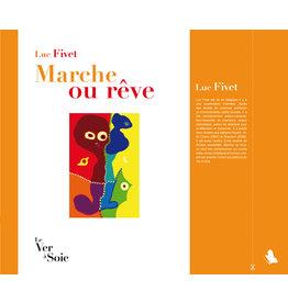 FIVET Luc Marche ou Rêve