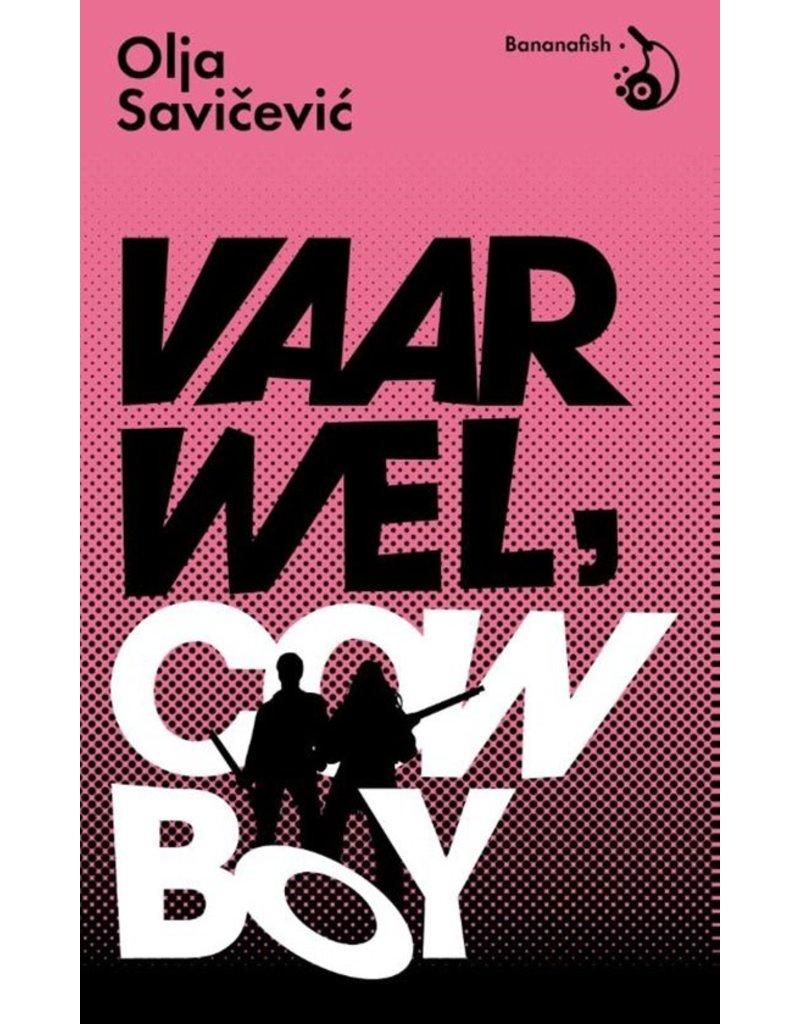 Vaarwel, Cowboy