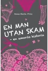 FRIIS Anna Karin En man utan skam