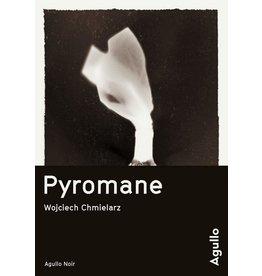 CHMIELARZ Wojciech Pyromane