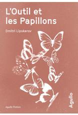 L'outil et les papillons