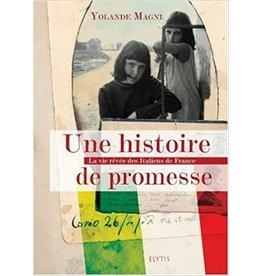 MAGNI Yolande Une histoire de promesse, la vie rêvée des italiens de France