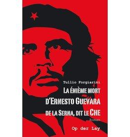 FORGIARINI Tullio La énième mort d'Ernesto Guevara