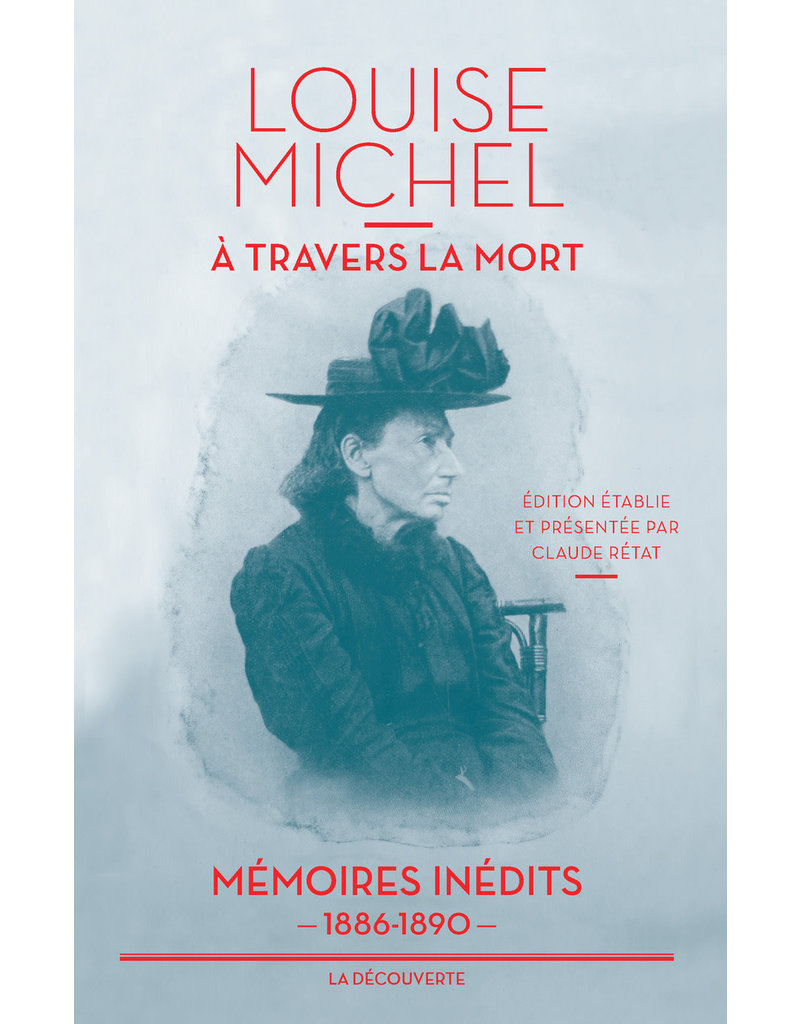 Louise Michel, à travers la mort. Mémoires inédites 1886 - 1890