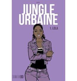 Jungle urbaine, Tome 1 : Lola