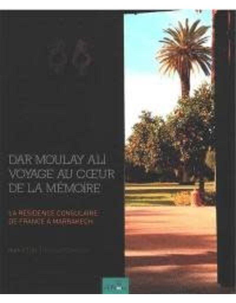 Dar Moulay Ali voyage au coeur de la mémoire - La résidence consulaire de France à Marrakech