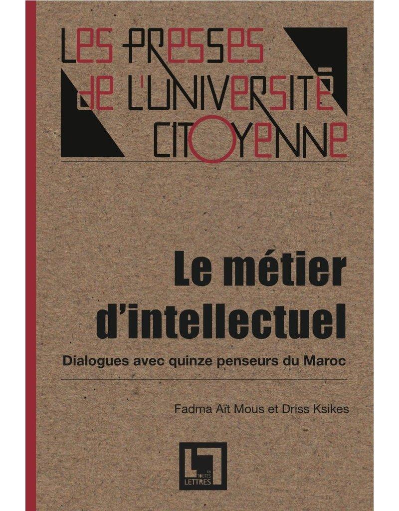 Le métier d'intellectuel, dialogues avec quinze penseurs du Maroc