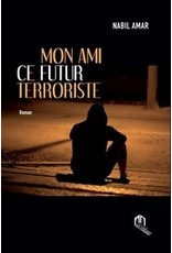 Mon ami ce futur terroriste