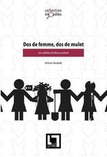 Dos de femme, dos de mulet, les oubliées du Maroc profond