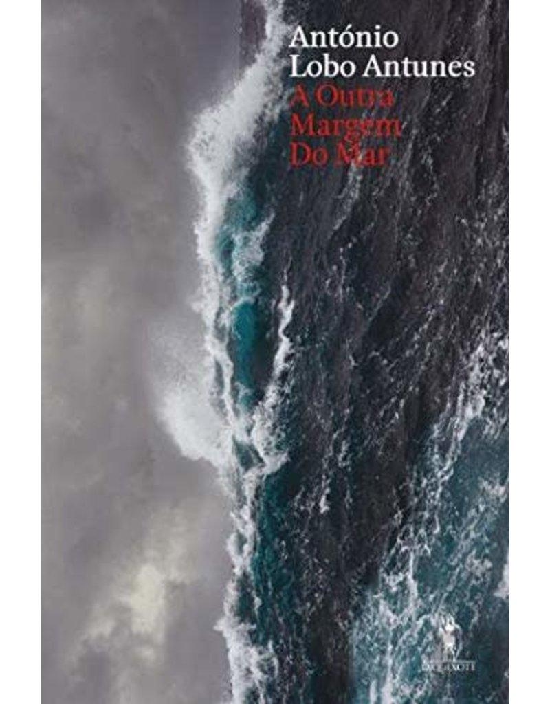 LOBO ANTUNES Antonio A outra margem do Mar