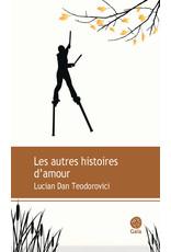TEODOROVICI Lucian Dan Les Autres Histoires Damour