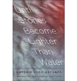 LOBO ANTUNES Antonio Until stones become lighter than water