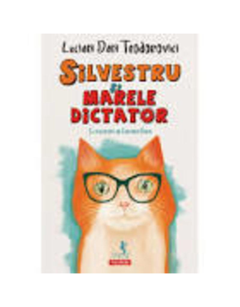 TEODOROVICI Lucian Dan Silvestru si marele dictator