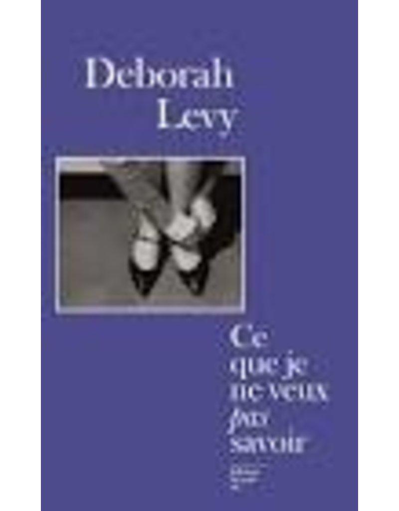 LEVY Deborah Ce que je ne veux pas savoir