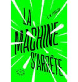 DUHAMEL Laurie (tr.) La machine s'arrête