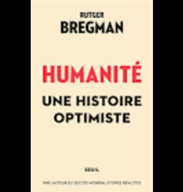 BREGMAN Rutger Humanité. Une histoire optimiste