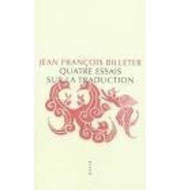 BILLETER, J F. Quatre essais sur la traduction