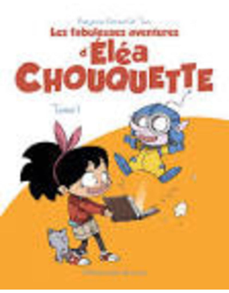 Les fabuleuses aventures d'Eléa Chouquette