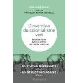 BLANC Guillaume L'invention du colonialisme vert