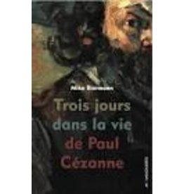 BIERMANN Mika Trois jours dans la vie de Paul Cézanne