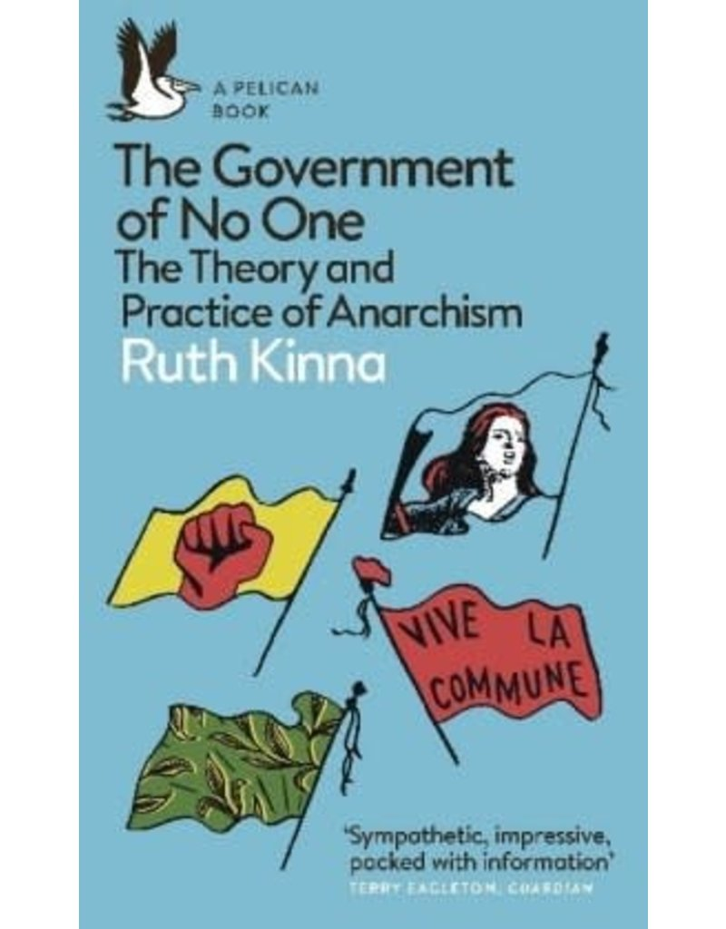 The Government of No One : the theory and practice of anarchism (paperback)