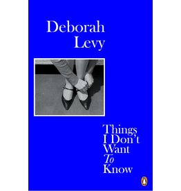 LEVY Deborah Things I Don't Want To Know