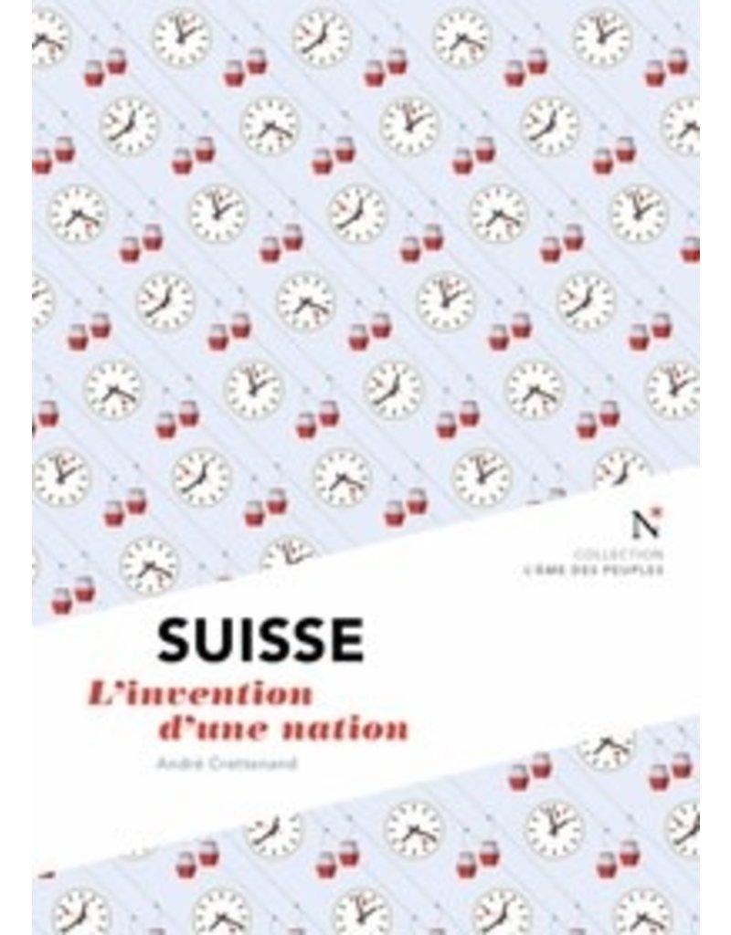 Suisse L'invention d'une nation
