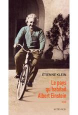 Le pays qu' habitait Albert Einstein - relié