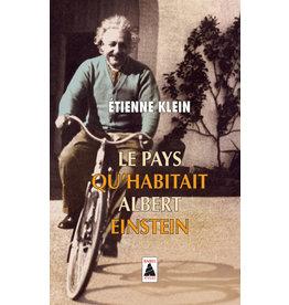 KLEIN Etienne Le pays qu'habitait Albert Einstein - Poche