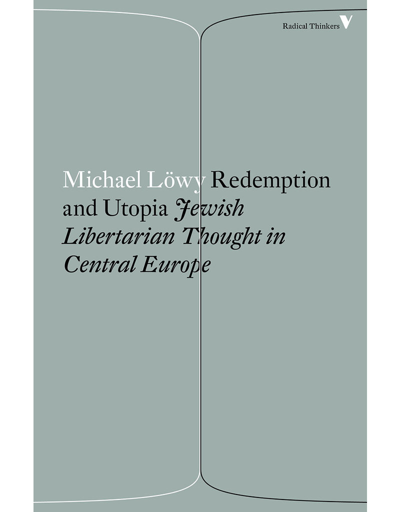 LÖWY Michael Redemption and Utopia: Jewish Libertarian Thought in Central Europe