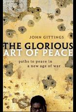 GITTINGS John The glorious art of peace
