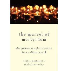 MOSKALENKO Sophia & MCCAULEY Clark The Marvel of Martyrdom : The Power of Self-Sacrifice in a Selfish World