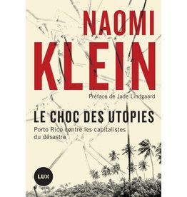 Klein Naomi Le choc des utopies