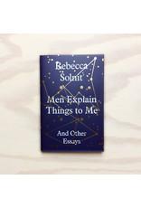 SOLNIT Rebecca Men Explain Things To Me