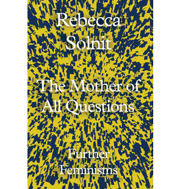 SOLNIT Rebecca The mother of all questions